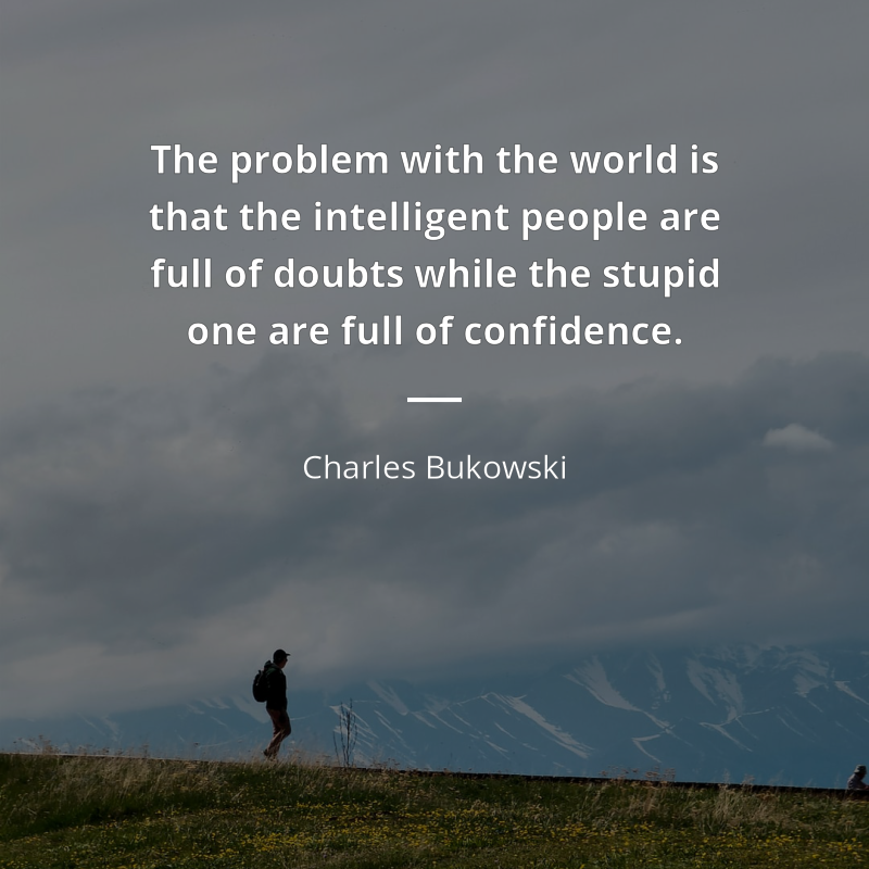 Charles Bukowski Zitat The Problem With The World Is That